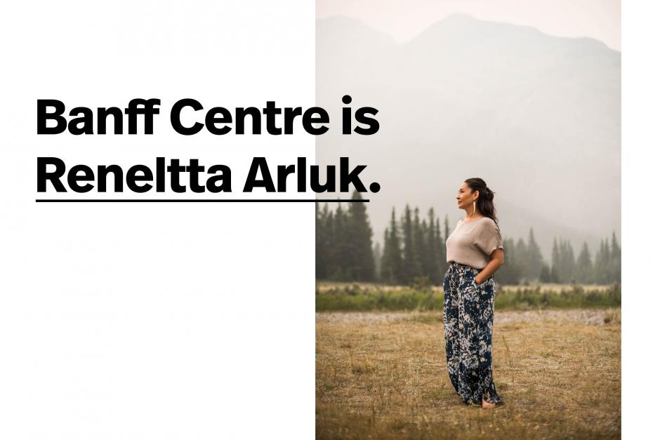 Photo of artist with a text overlay reading 'Banff Centre is reneltta arluk'