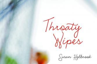 Book Cover of Throaty Wipes by Susan Holbrook