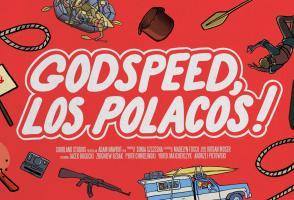 Godspeed, Los Polacos
