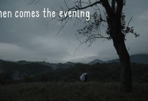 Then comes the evening
